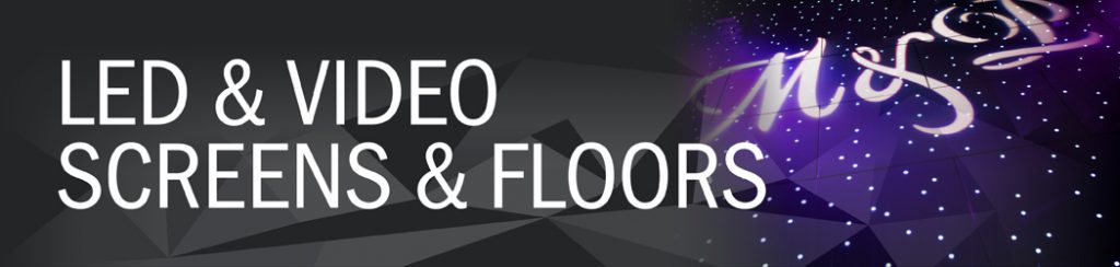 LED and Video Screens and Floors