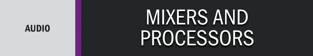 Mixers and Processors