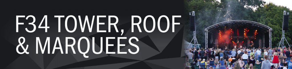 F34 Tower, Roof and Marquees