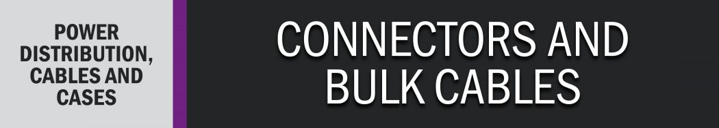 Connectors and Bulk Cables