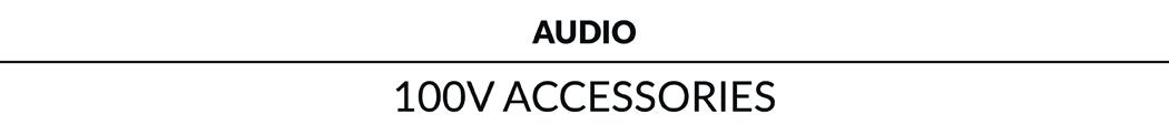 100V Accessories
